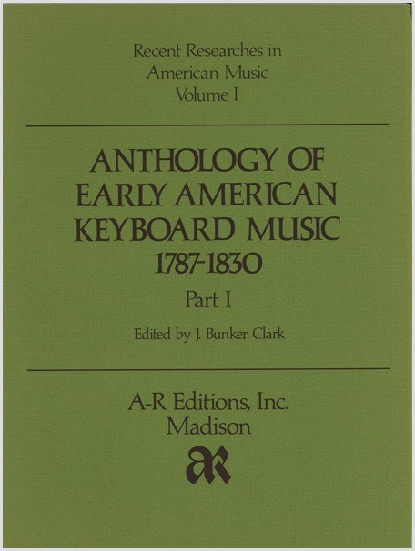 Anthology of Early American Keyboard Music, 1787–1830, Part 1