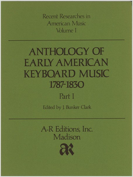 Anthology of Early American Keyboard Music, 1787–1830