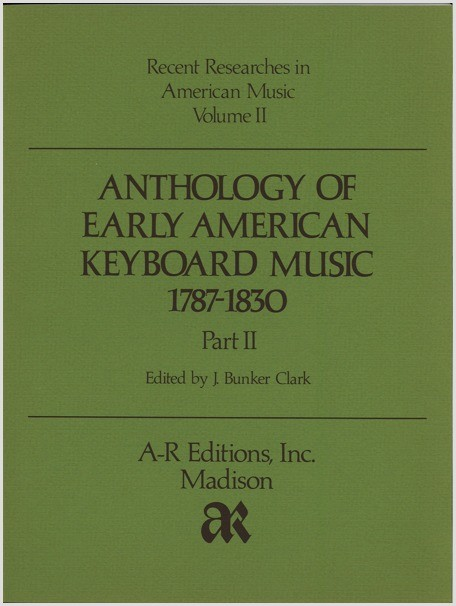 Anthology of Early American Keyboard Music, 1787–1830, Part 2
