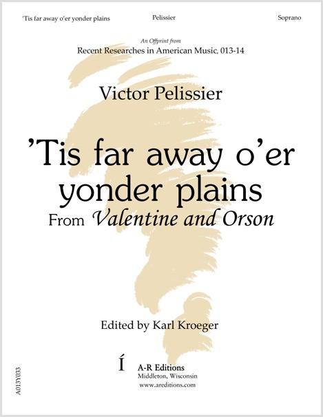 Pelissier: 'Tis far away o'er yonder plains