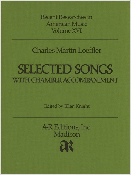 Loeffler: Selected Songs with Chamber Accompaniment