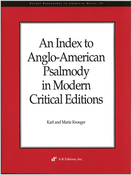 Kroeger, ed.: Index to Anglo-American Psalmody in Modern Critical Editions