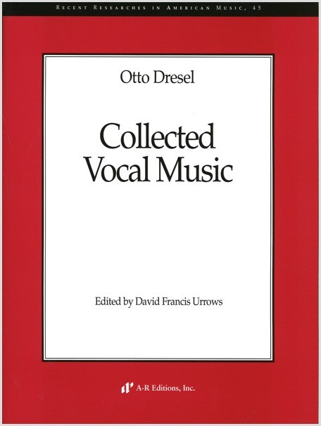 Dresel: Collected Vocal Music