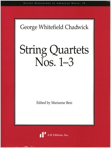 Chadwick: String Quartets Nos. 1–3