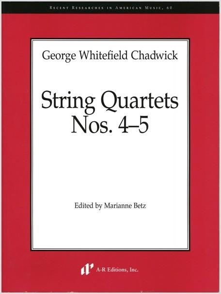 Chadwick: String Quartets Nos. 4–5