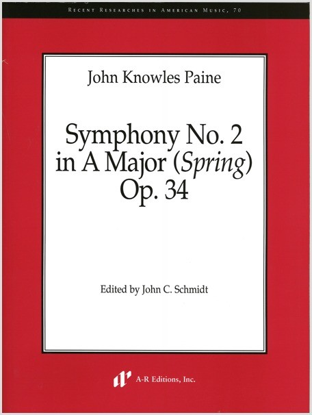 Paine: Symphony No. 2 in A Major (Spring), Op. 34