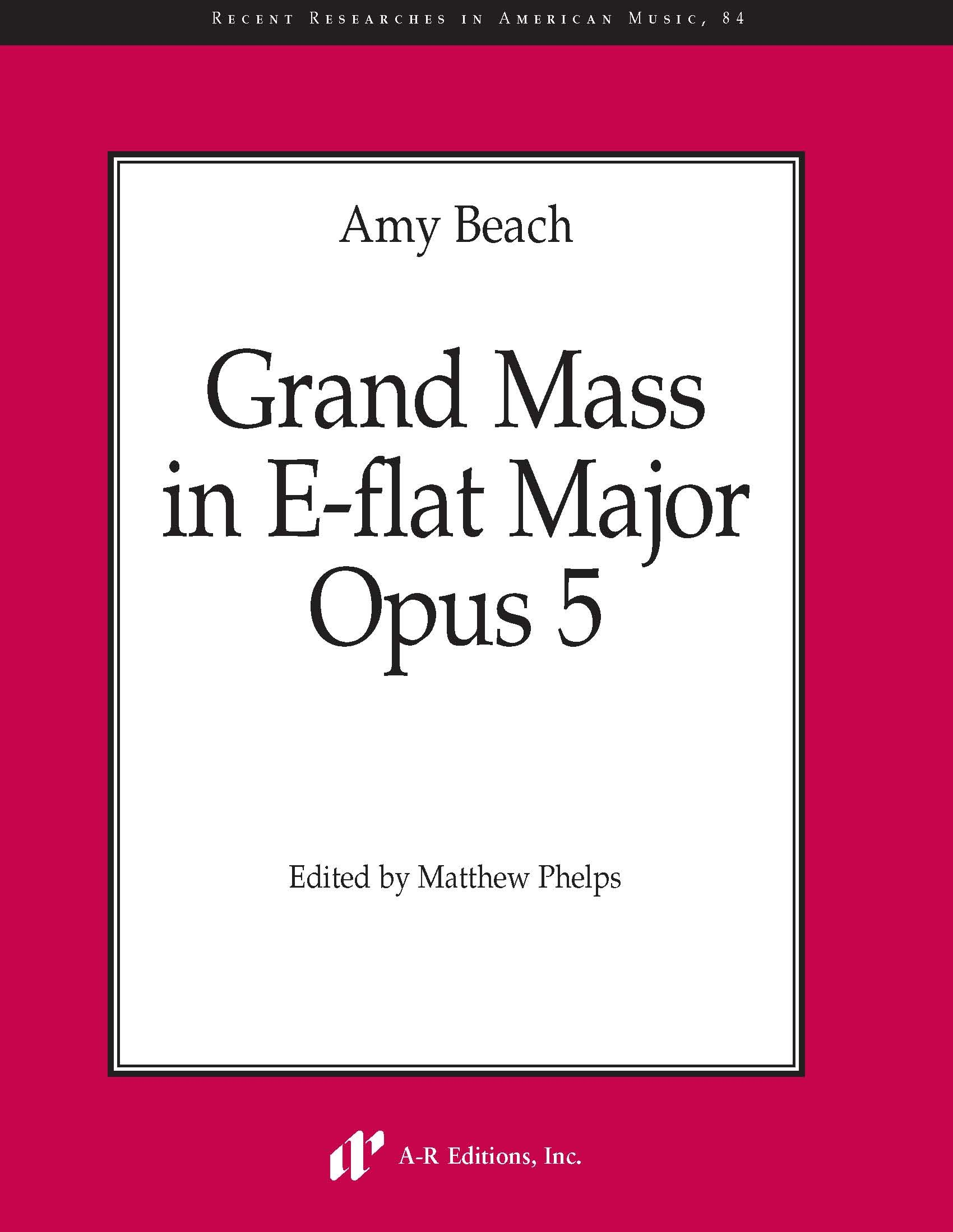Beach: Grand Mass in E-flat Major, Opus 5