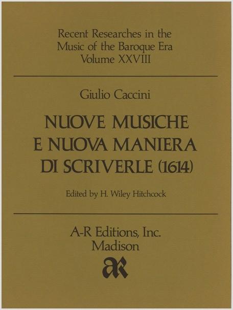 Caccini: Nuove musiche e nuova maniera di scriverle (1614)