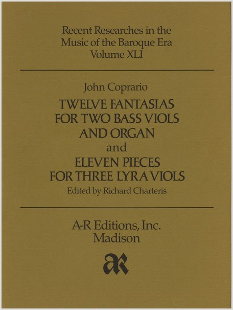 Coprario: Twelve Fantasias . . . and Eleven Pieces . . .