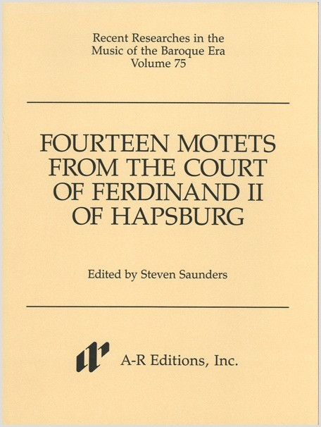Fourteen Motets from the Court of Ferdinand II of Hapsburg