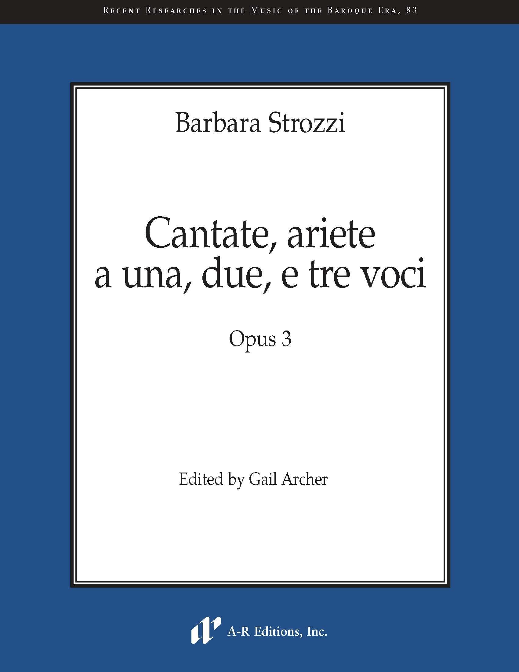 Strozzi: Cantate, ariete a una, due e tre voci, Opus 3