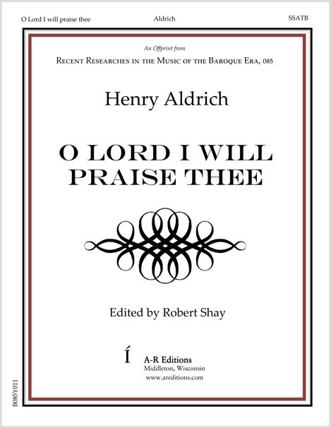 Aldrich: O Lord I will praise thee