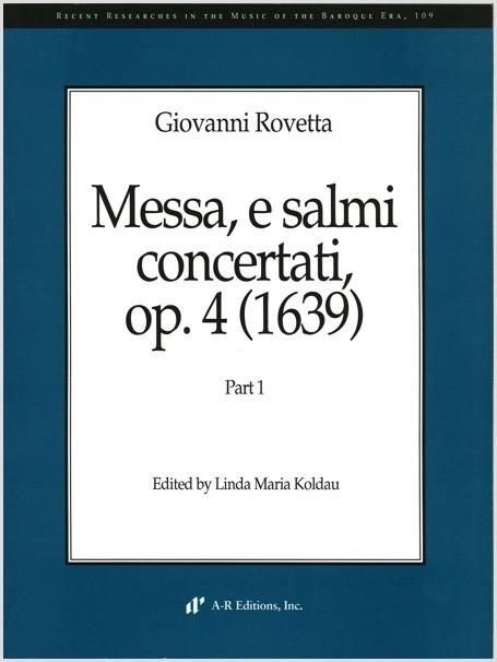 Rovetta: Messa, e salmi concertati, Op. 4 (1639)