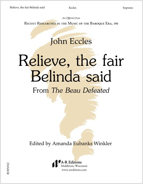 Eccles: Relieve, the fair Belinda said