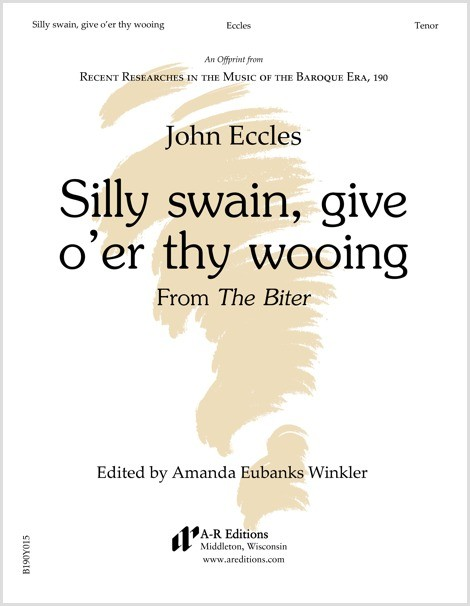 Eccles: Silly swain, give o'er thy wooing