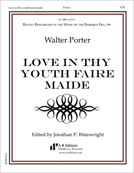 Porter: Love in thy youth faire maide