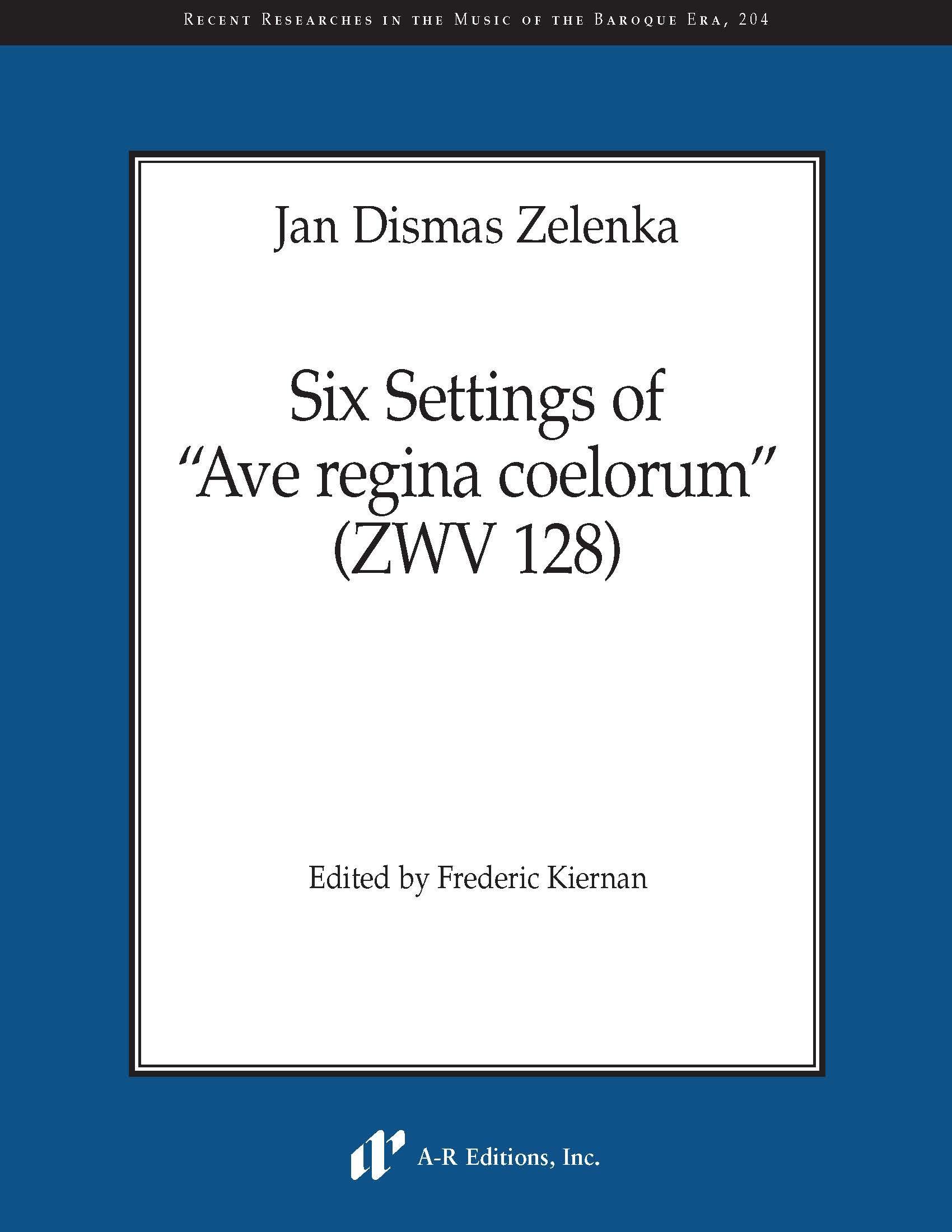 "Zelenka: Six Settings of ""Ave regina coelorum"" (ZWV 128)"