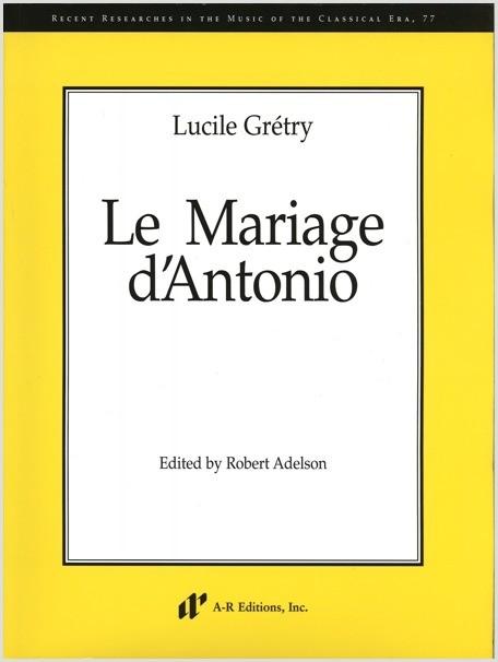 Grétry: Le Mariage d'Antonio