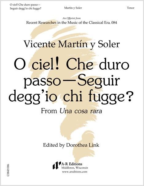 Martín y Soler: O ciel! Che duro passo—Seguir degg'io chi fugge?