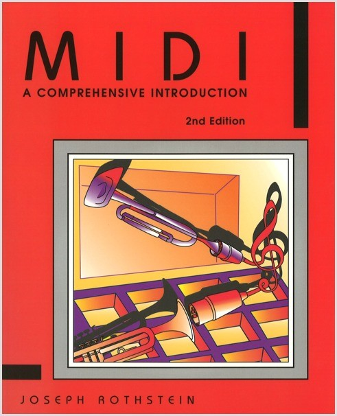 Rothstein: MIDI: A Comprehensive Introduction, 2nd ed.