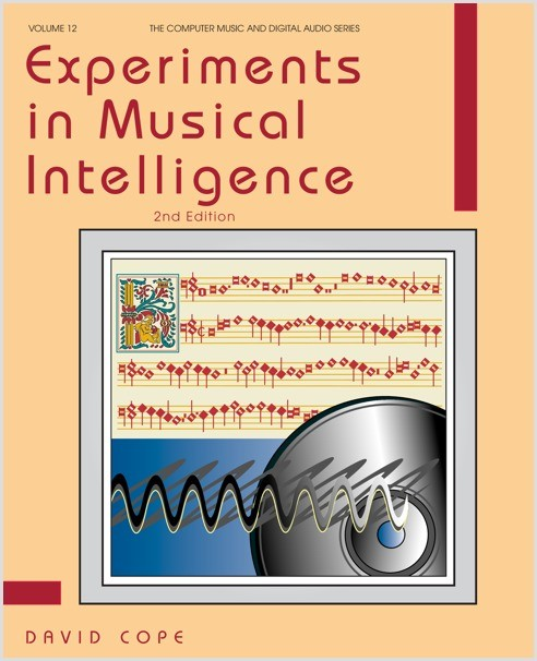 Cope: Experiments in Musical Intelligence, 2nd ed.