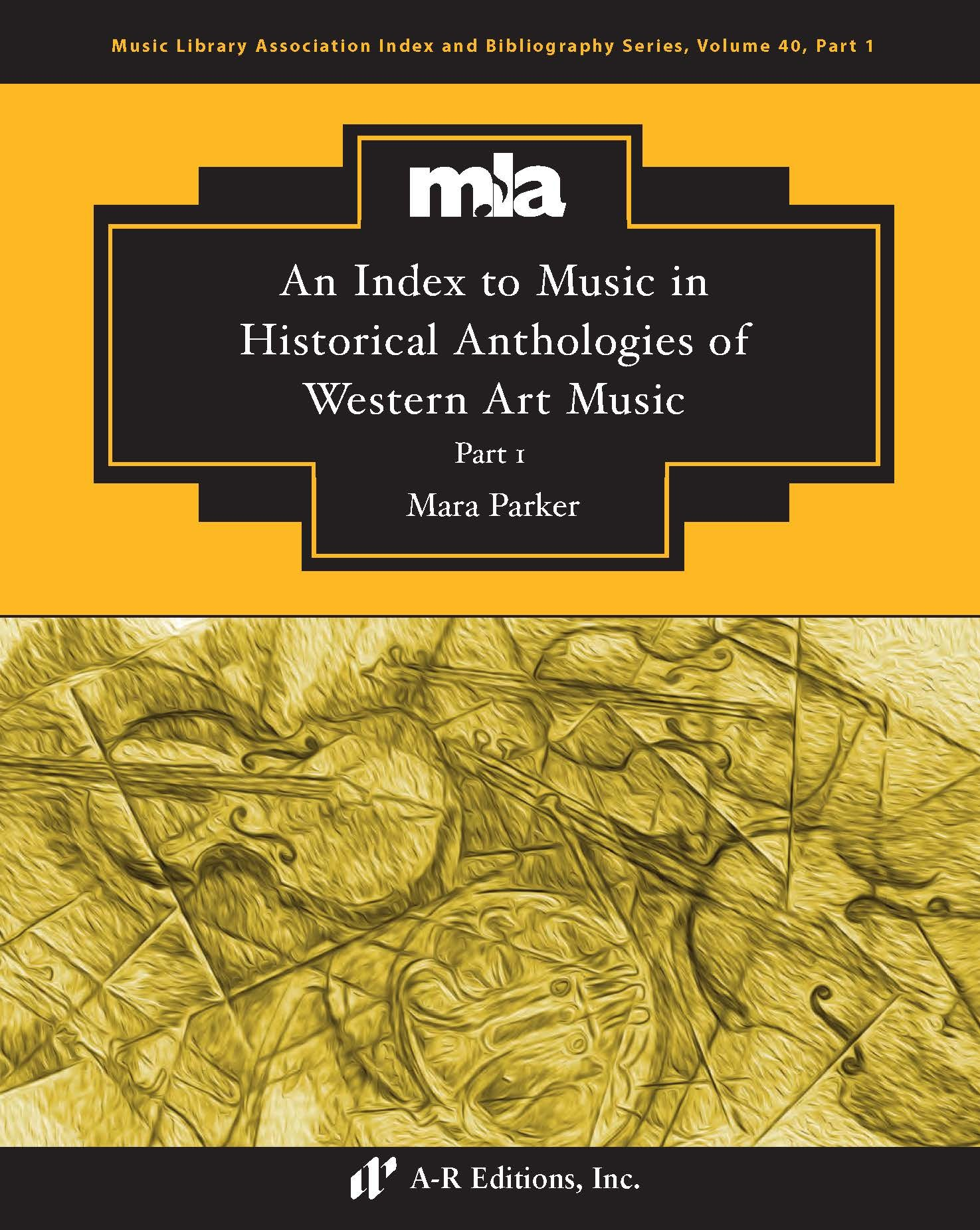 Parker: Index to Music in Historical Anthologies, Part 1