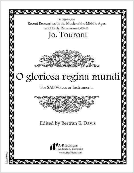 Touront: O gloriosa regina mundi
