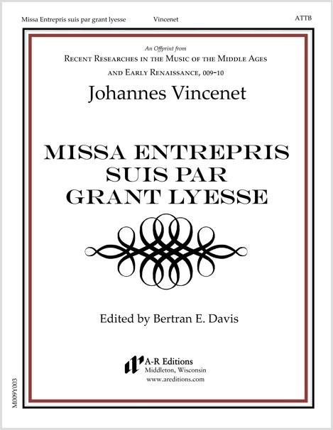 Vincenet: Missa Entrepris suis par grant lyesse