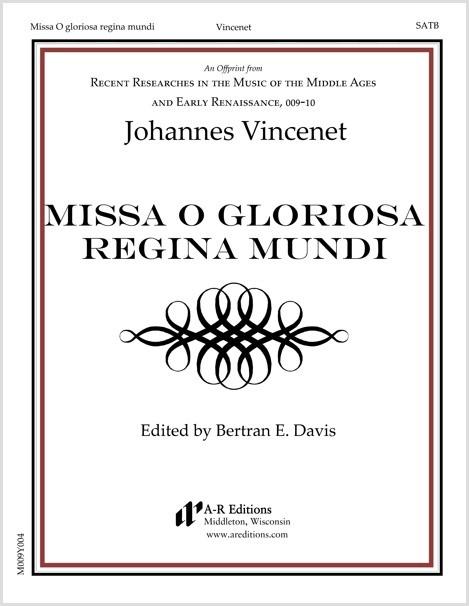 Vincenet: Missa O gloriosa regina mundi