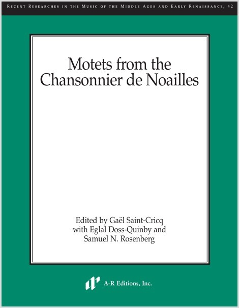 Motets from the Chansonnier de Noailles