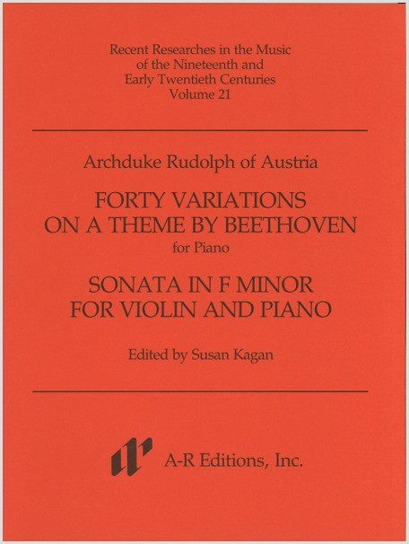 Archduke Rudolph: Forty Variations on Theme by Beethoven; Violin Sonata in F Minor