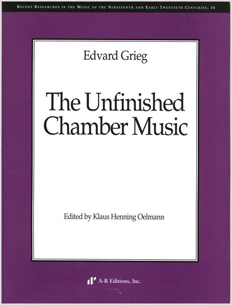 Grieg: Unfinished Chamber Music