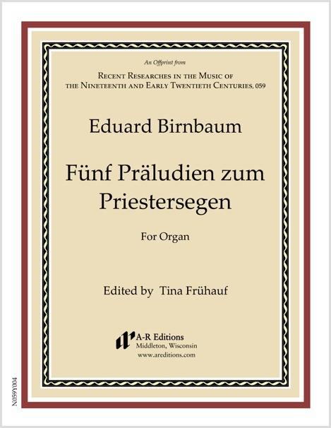 Birnbaum: Fünf Präludien zum Priestersegen