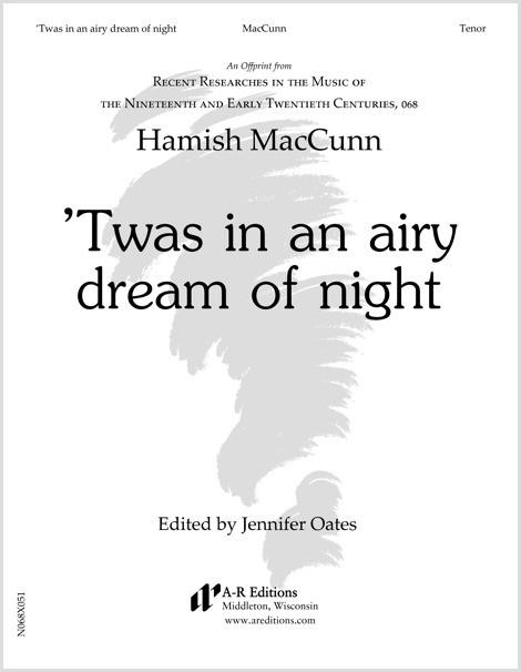 MacCunn: 'Twas in an airy dream of night