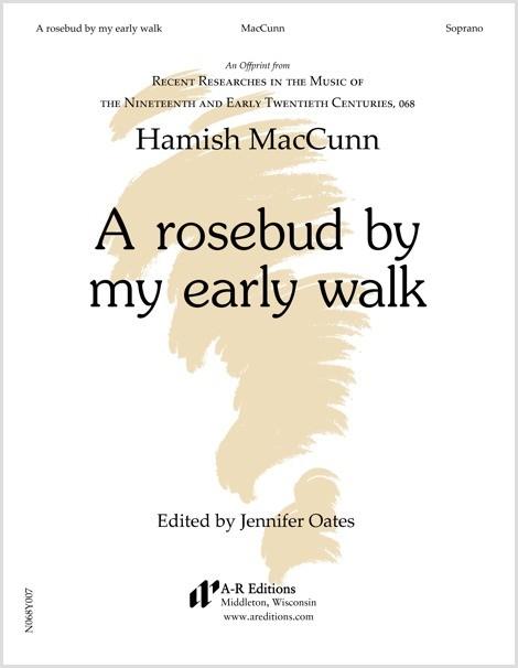 MacCunn: A rosebud by my early walk