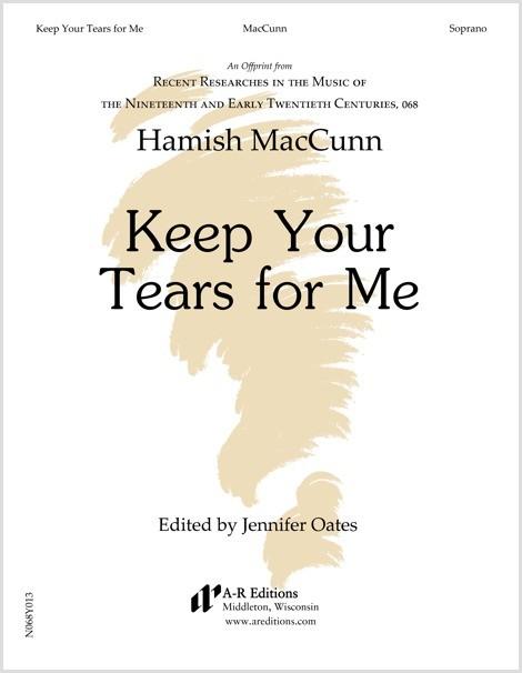 MacCunn: Keep Your Tears for Me