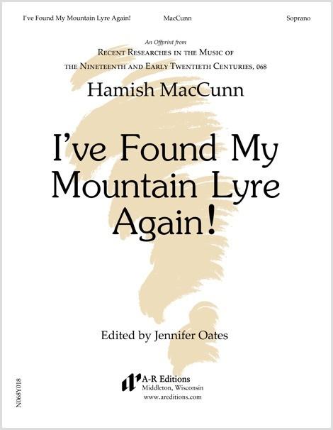 MacCunn: I've Found My Mountain Lyre Again!