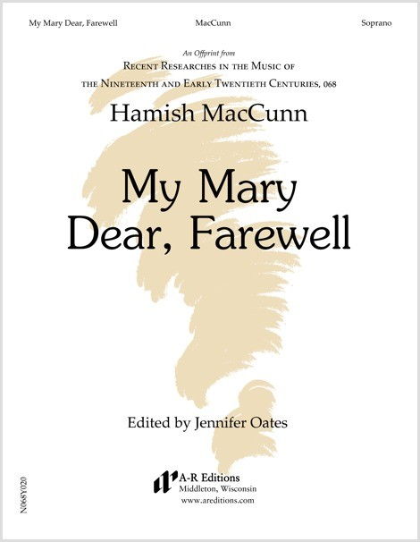MacCunn: My Mary Dear, Farewell
