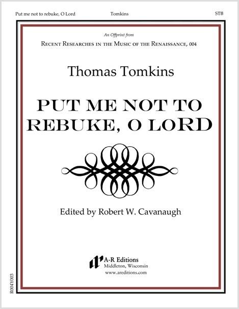 Tomkins: Put me not to rebuke, O Lord