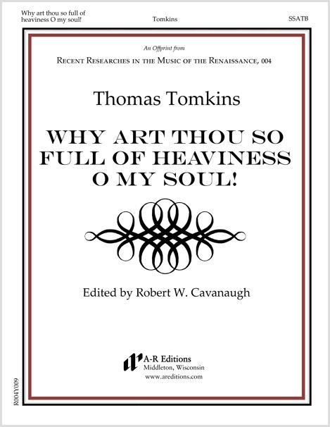 Tomkins: Why art thou so full of heaviness O my soul!