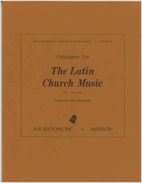 Tye: The Latin Church Music, Part 1