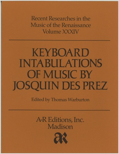 Keyboard Intabulations of Music by Josquin des Prez