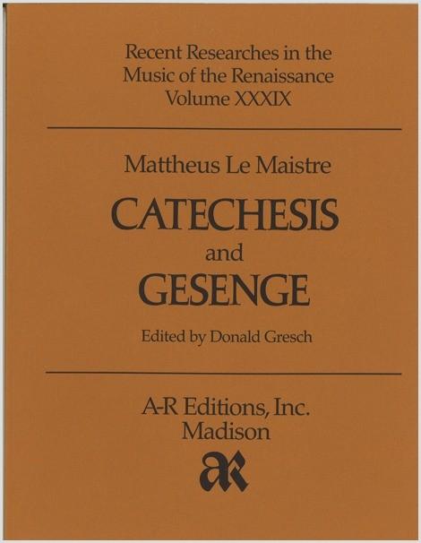 Le Maistre: Catechesis and Geistliche Gesenge