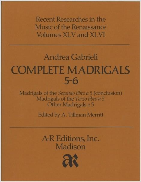 Gabrieli, A.: Complete Madrigals 5–6
