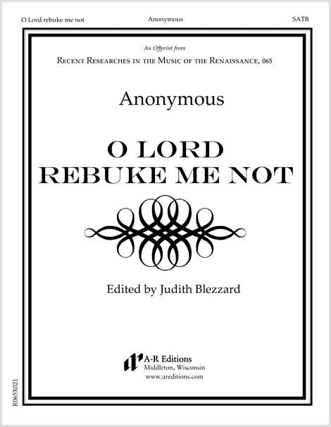 Anonymous: O Lord, rebuke me not