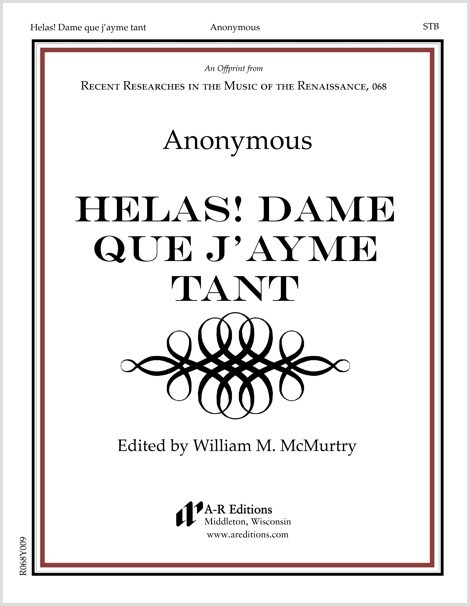 Anonymous: Helas! Dame que j'ayme tant
