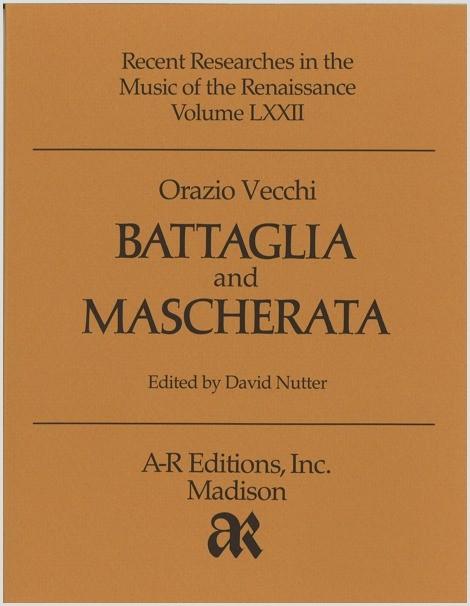 Vecchi: Battaglia d'Amor e Dispetto and Mascherata della Malinconia et Allegrezza