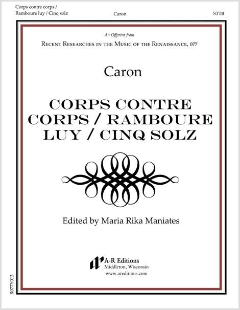 Caron: Corps contre corps / Ramboure luy / Cinq solz