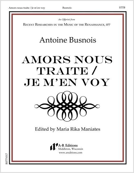 Busnois: Amors nous traite / Je m'en voy