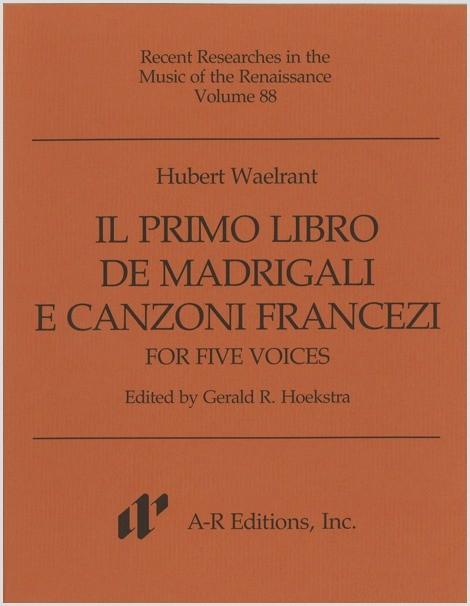 Waelrant: Primo libro madrigali e canzoni francezi